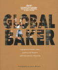 Global Baker: Inspirational Breads, Cakes, Pastries and Desserts with International Influences Cover Image