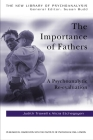 The Importance of Fathers: A Psychoanalytic Re-Evaluation (New Library of Psychoanalysis) Cover Image