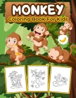 Monkey Coloring Book for Kids: Great Monkey Book for Boys, Girls and Kids. Perfect Monkey Gifts for Toddlers and Children who love to play and enjoy Cover Image