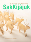 Sakkijâjuk: Art and Craft from Nunatsiavut Cover Image