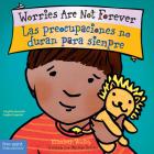 Worries Are Not Forever / Las preocupaciones no duran para siempre (Best Behavior® Board Book Series) Cover Image
