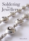Soldering for Jewellers Cover Image