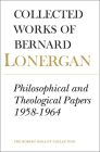 Philosophical and Theological Papers, 1958-1964: Volume 6 (Collected Works of Bernard Lonergan #6) Cover Image