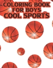 Coloring Book For Boys Cool Sports: Coloring, Tracing, And Puzzle-Solving Activity Pages For Children, Sports Designs To Color Cover Image