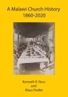 A Malawi Church History 1860 - 2020 Cover Image
