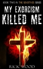 My Exorcism Killed Me Cover Image