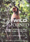 Wild Borneo: The Wildlife and Scenery of Sabah, Sarawak, Brunei and Kalimantan Cover Image