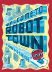 Welcome to Robot Town Cover Image
