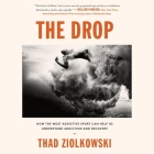 The Drop Lib/E: How the Most Addictive Sport Can Help Us Understand Addiction and Recovery Cover Image
