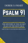 Psalm 91: The Mystery of the Secret Place of the most high: How to trust God for his protection Cover Image