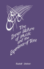 The Inner Nature of Music and the Experience of Tone: (cw 283) Cover Image