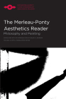 The Merleau-Ponty Aesthetics Reader: Philosophy and Painting (Studies in Phenomenology and Existential Philosophy) Cover Image