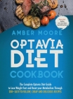 Optavia Diet Cookbook: The Complete Optavia Diet Guide to Lose Weight Fast and Reset your Metabolism Through 200+ Easy-to-Follow Cheap and De Cover Image