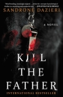 Kill the Father: A Novel (Caselli and Torre Series #1) Cover Image