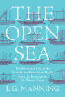 The Open Sea: The Economic Life of the Ancient Mediterranean World from the Iron Age to the Rise of Rome Cover Image