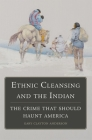 Ethnic Cleansing and the Indian: The Crime That Should Haunt America Cover Image