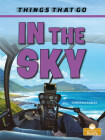 In the Sky (Things That Go) Cover Image