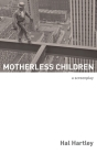 Motherless Children: A Screenplay Cover Image