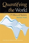 Quantifying the World: Un Ideas and Statistics (United Nations Intellectual History Project) Cover Image