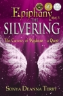 Epiphany - THE SILVERING: A return to the Currency of Kindness Cover Image