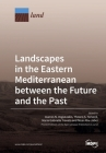 Landscapes in the Eastern Mediterranean between the Future and the Past Cover Image