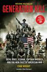 Generation Kill: Devil Dogs, Ice Man, Captain America, and the New Face of American War Cover Image