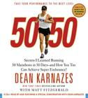 50/50: Secrets I Learned Running 50 Marathons in 50 Days -- and How You Too Can Achieve Super Endurance! Cover Image