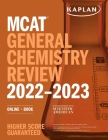 MCAT General Chemistry Review 2022-2023: Online + Book (Kaplan Test Prep) Cover Image