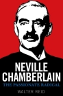 Neville Chamberlain: The Passionate Radical Cover Image