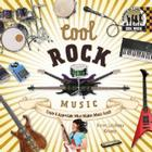 Cool Rock Music: Create & Appreciate What Makes Music Great! (Cool Music) Cover Image