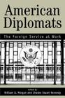 American Diplomats: The Foreign Service at Work Cover Image
