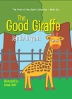 The Good Giraffe: The Fruit of the Spirit Collection - Book Six Cover Image