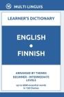 English-Finnish Learner's Dictionary (Arranged by Themes, Beginner - Intermediate Levels) Cover Image