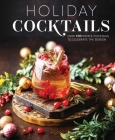 Holiday Cocktails: Over 100 Simple Cocktails to Celebrate the Season Cover Image