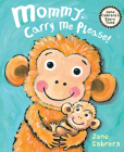 Mommy, Carry Me Please! (Jane Cabrera's Story Time) Cover Image