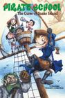 The Curse of Snake Island #1 (Pirate School #1) Cover Image