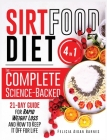 Sirtfood Diet: 4 in 1: The Complete Science-Backed 21-Day Guide for Rapid Weight Loss and How to Keep It Off for Life Cover Image