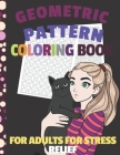 Geometric Pattern Coloring Book For Adults For Stress Relief: Easy For Creative Fun And Mindful Adult Coloring For Relaxation Cover Image