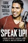 Speak Up!: Finding My Voice Through Hope, Strength, and Determination Cover Image