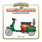 Culture & Customisation: The Motor Scooter Story Cover Image
