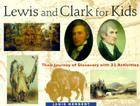 Lewis and Clark for Kids: Their Journey of Discovery with 21 Activities (For Kids series #9) Cover Image