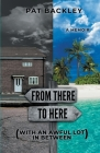 From There To Here (With An Awful Lot In Between): A Memoir Cover Image