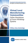 Virtual Local Manufacturing Communities: Online Simulations of Future Workshop Systems Cover Image