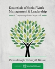 Essentials of Social Work Management and Leadership: A Competency-Based Approach Cover Image
