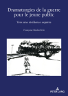 Dramaturgies de la Guerre Pour Le Jeune Public: Vers Une Résilience Espérée Cover Image