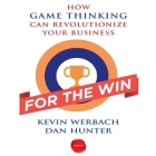 For the Win: How Game Thinking Can Revolutionize Your Business Cover Image