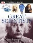 DK Eyewitness Books: Great Scientists: Discover the Pioneers Who Changed the Way We Think About Our World Cover Image