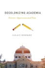 Decolonizing Academia: Poverty, Oppression and Pain Cover Image