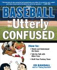 Baseball for the Utterly Confused Cover Image