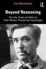 Beyond Reasoning: The Life, Times and Work of Peter Wason, Pioneering Psychologist Cover Image